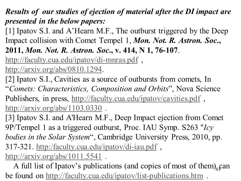 Results of our studies of ejection of material after the DI impact are presented in the below papers: [1] Ipatov S.I.