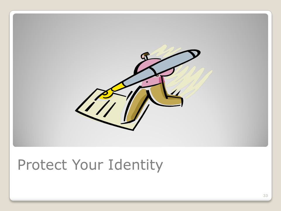 Protect Your Identity 33