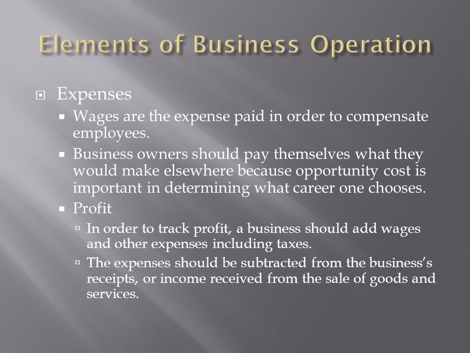  Expenses  Wages are the expense paid in order to compensate employees.