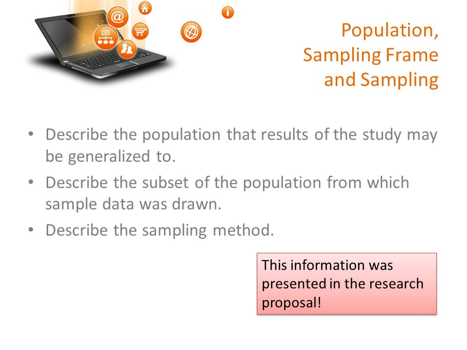 Population, Sampling Frame and Sampling Describe the population that results of the study may be generalized to.