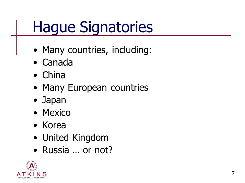7 Hague Signatories Many countries, including: Canada China Many European countries Japan Mexico Korea United Kingdom Russia … or not