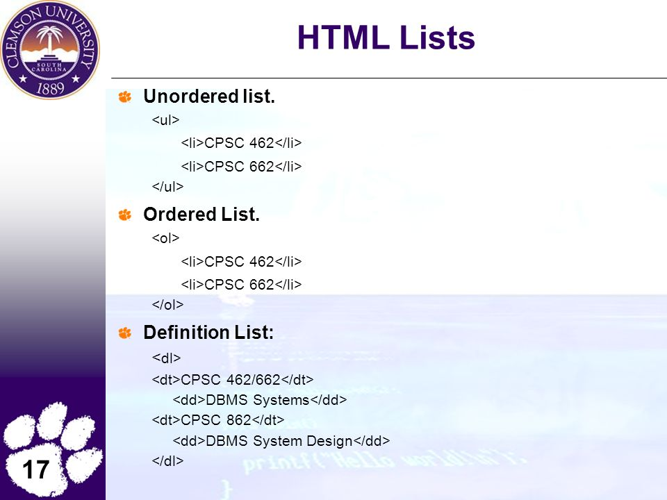 17 HTML Lists Unordered list. CPSC 462 CPSC 662 Ordered List.