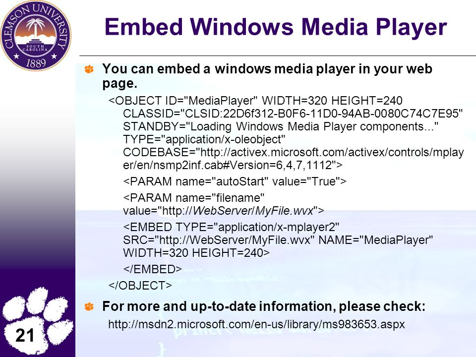 21 Embed Windows Media Player You can embed a windows media player in your web page.