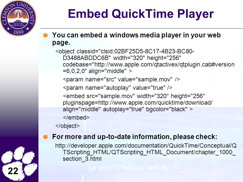 22 Embed QuickTime Player You can embed a windows media player in your web page.