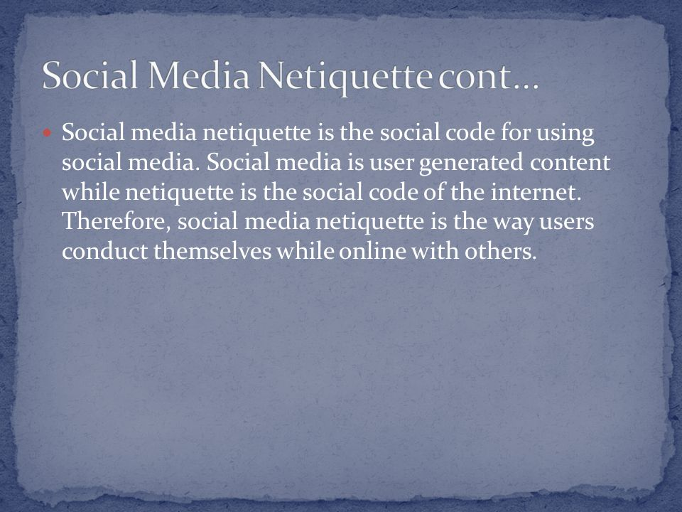 Social media netiquette is the social code for using social media.