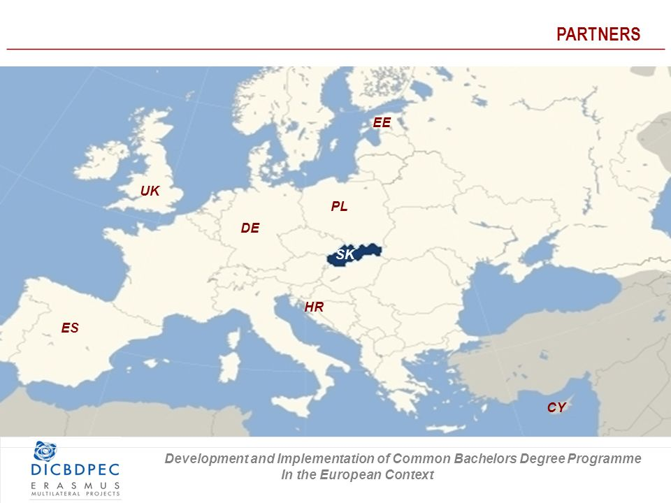 ES DE UK EE PL SK PARTNERS ________________________________________________________________ CY HR Development and Implementation of Common Bachelors Degree Programme In the European Context