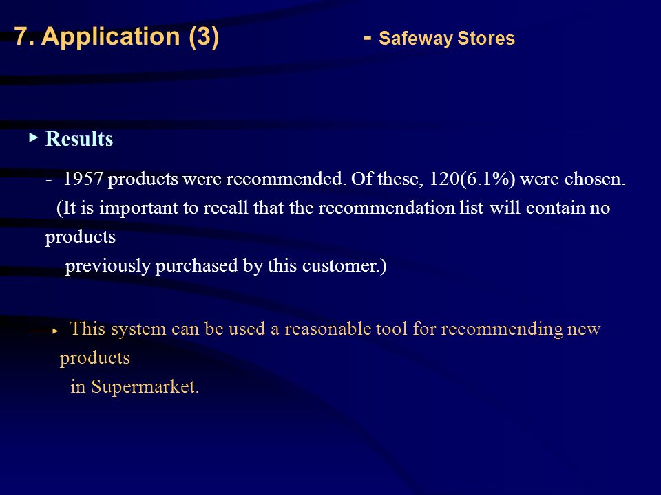 7. Application (3) - Safeway Stores ▶ Results products were recommended.