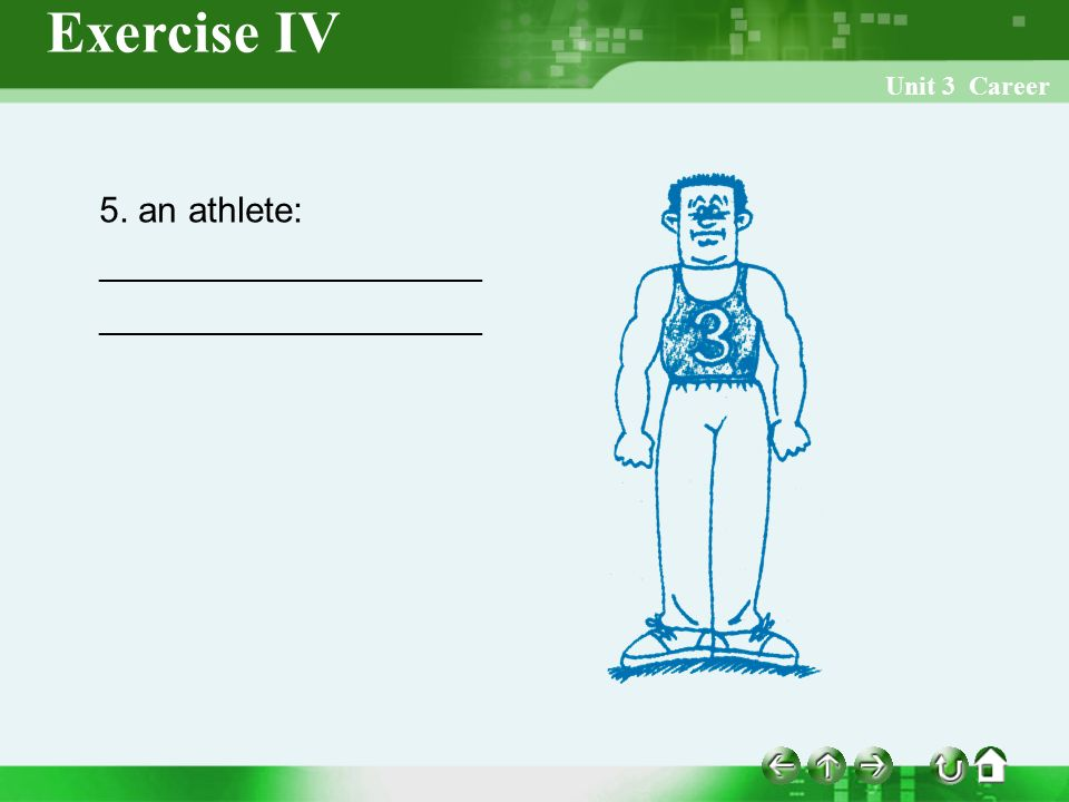 Exercise IV Unit 3 Career 5. an athlete: _______________________