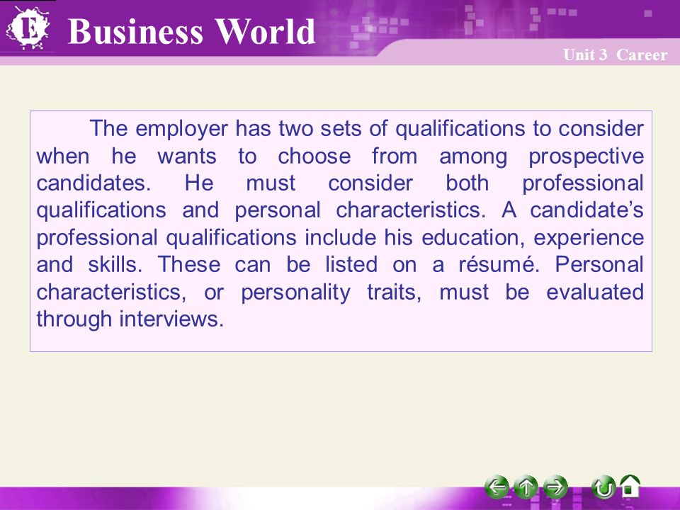 Business World Unit 3 Career The employer has two sets of qualifications to consider when he wants to choose from among prospective candidates.
