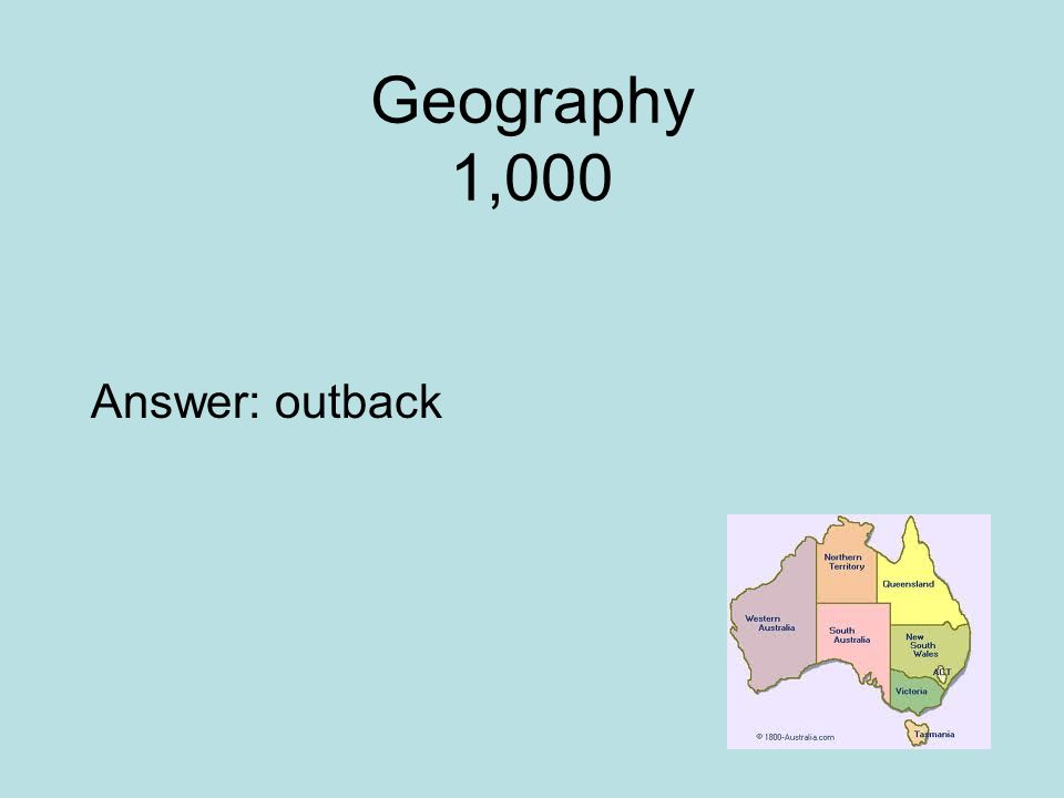 Geography 1,000 Answer: outback