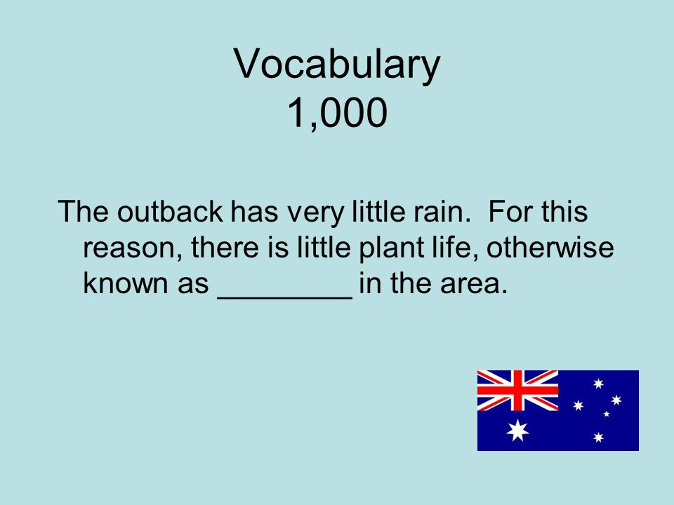 Vocabulary 1,000 The outback has very little rain.