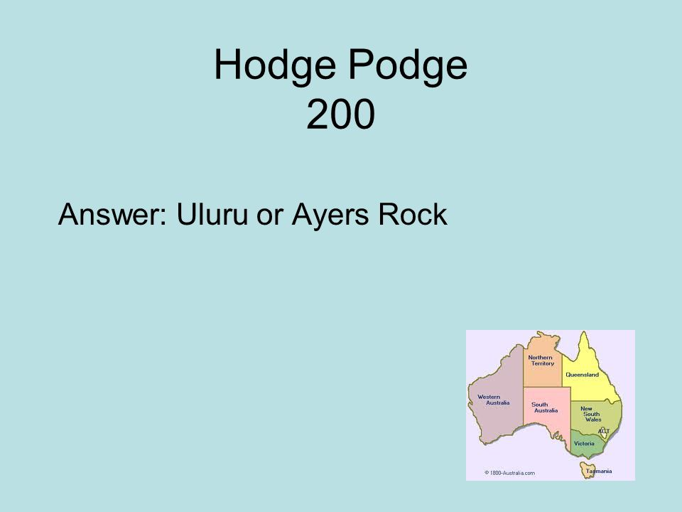 Hodge Podge 200 Answer: Uluru or Ayers Rock