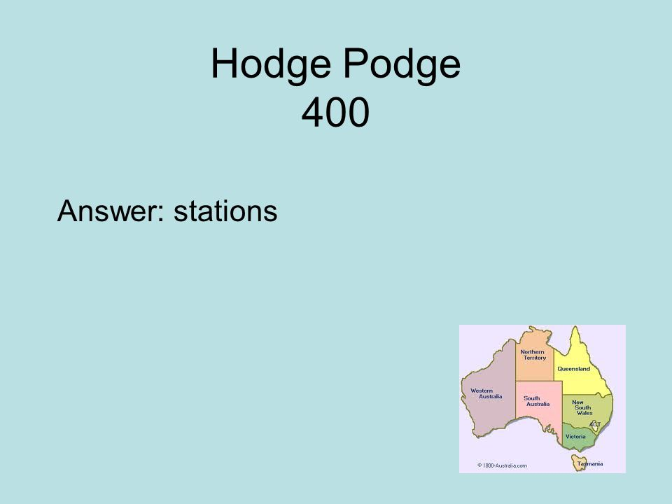 Hodge Podge 400 Answer: stations