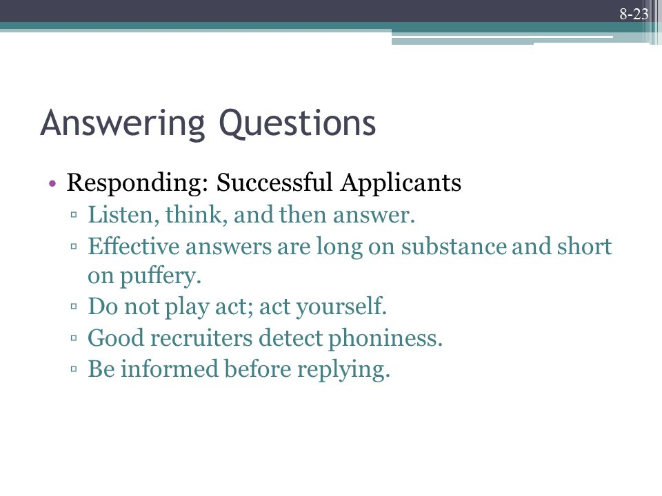 8-23 Answering Questions Responding: Successful Applicants ▫Listen, think, and then answer.