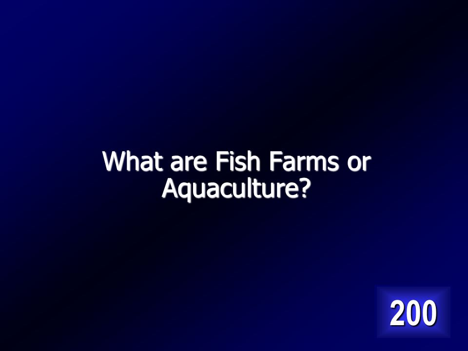 Fishing industry whereby fish are bred and harvested like cattle. Answer…
