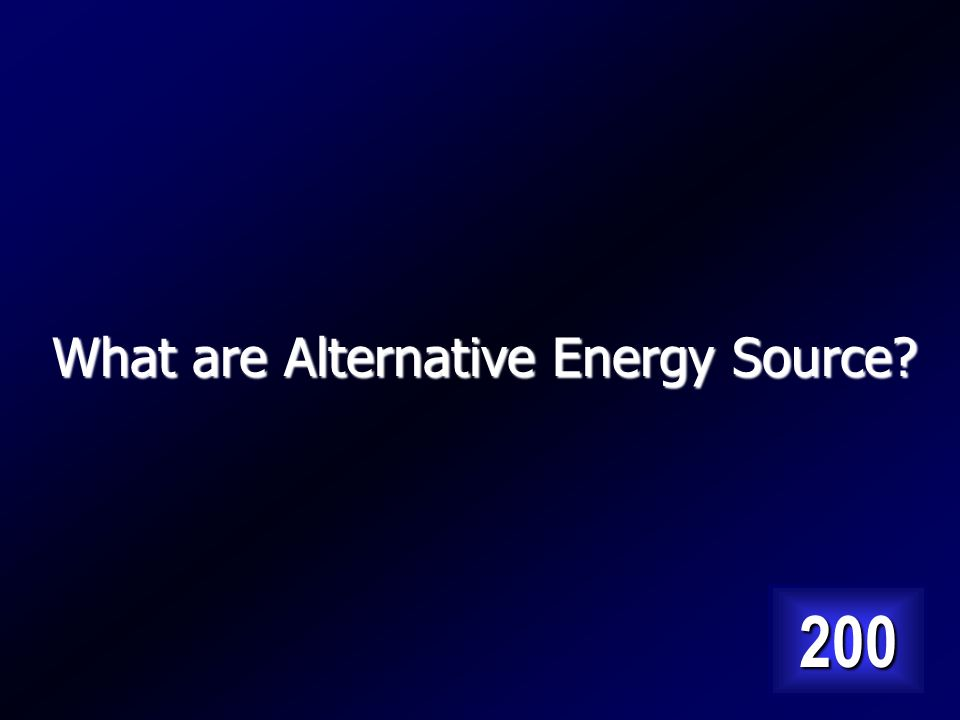 Type of energy source that includes wind, solar and biofuel. Answer…