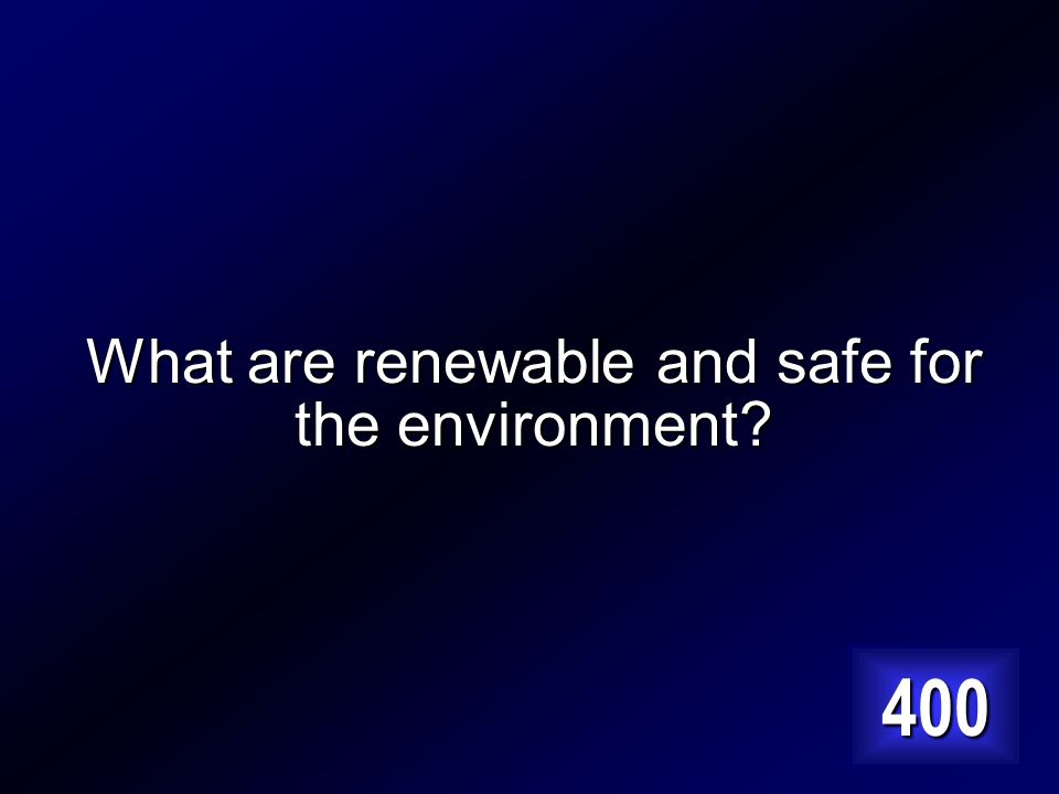 Alternative energy sources tend to have these two advantages. Answer…