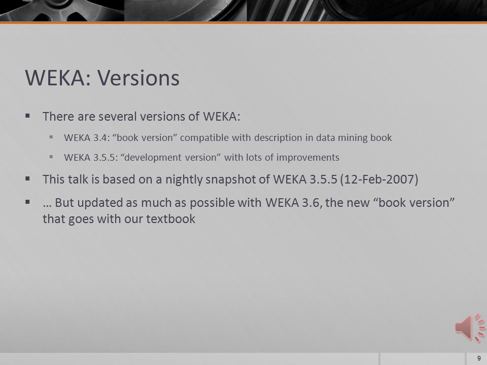 The GUI Back Then… 8 TCL/TK interface of Weka 2.1