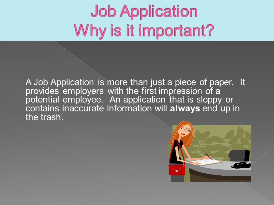 A Job Application is more than just a piece of paper.