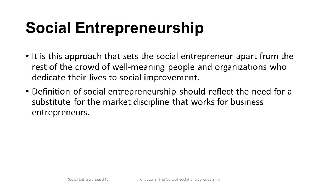 Chapter 2 The Core Of Social Entrepreneurship Social