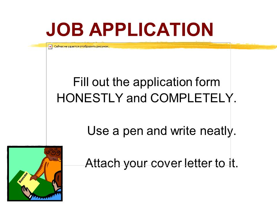 JOB APPLICATION Fill out the application form HONESTLY and COMPLETELY.