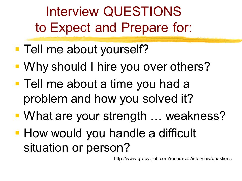 Interview QUESTIONS to Expect and Prepare for:  Tell me about yourself.