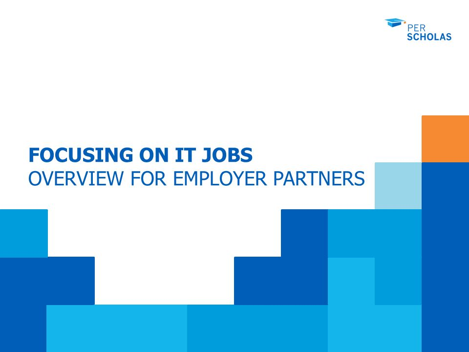 FOCUSING ON IT JOBS OVERVIEW FOR EMPLOYER PARTNERS