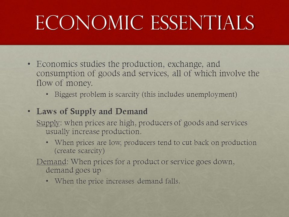 Economic Essentials Economics studies the production, exchange, and consumption of goods and services, all of which involve the flow of money.Economics studies the production, exchange, and consumption of goods and services, all of which involve the flow of money.