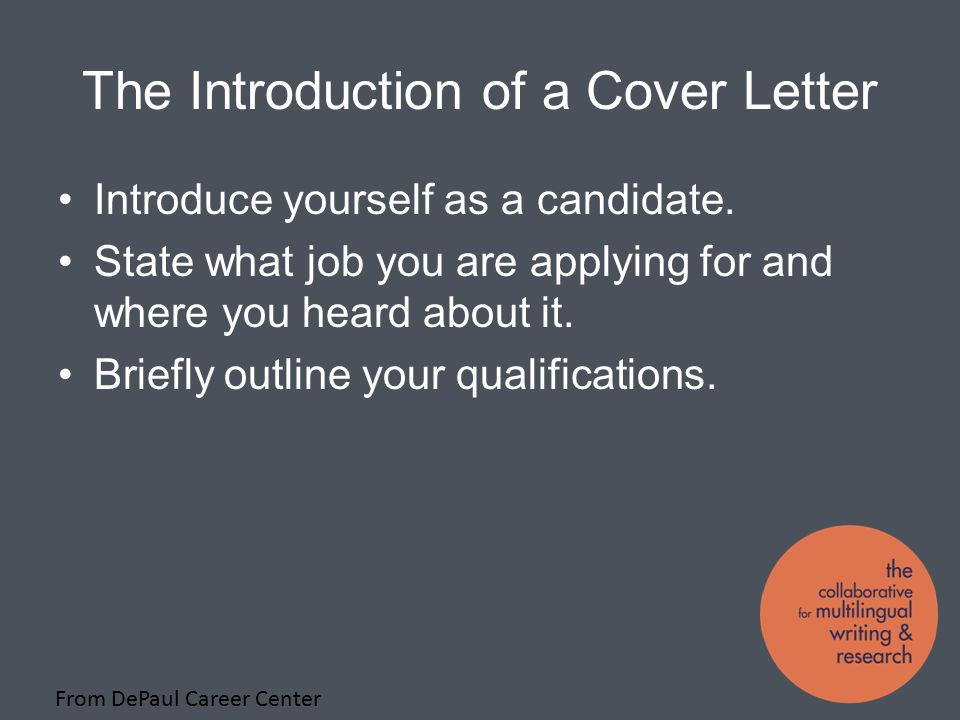 The Introduction of a Cover Letter Introduce yourself as a candidate.