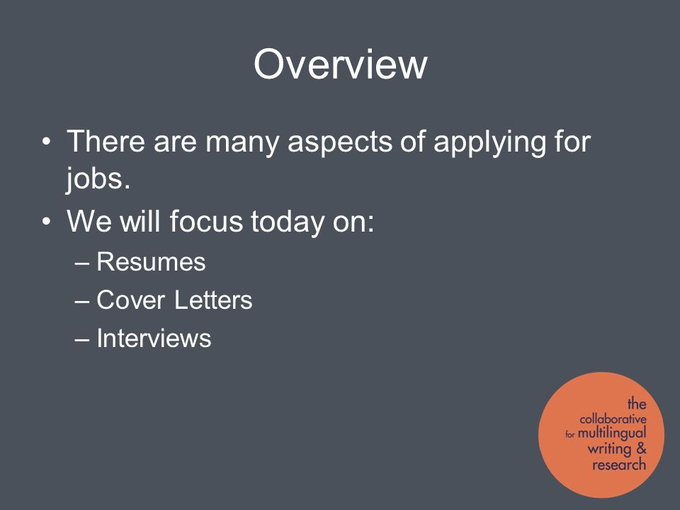 Overview There are many aspects of applying for jobs.