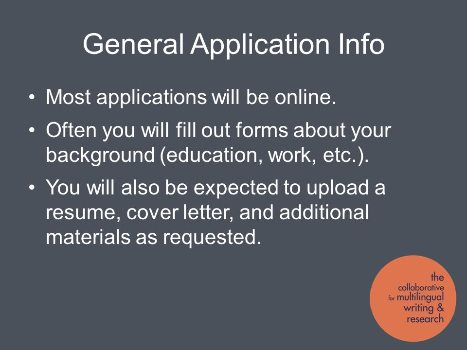 General Application Info Most applications will be online.