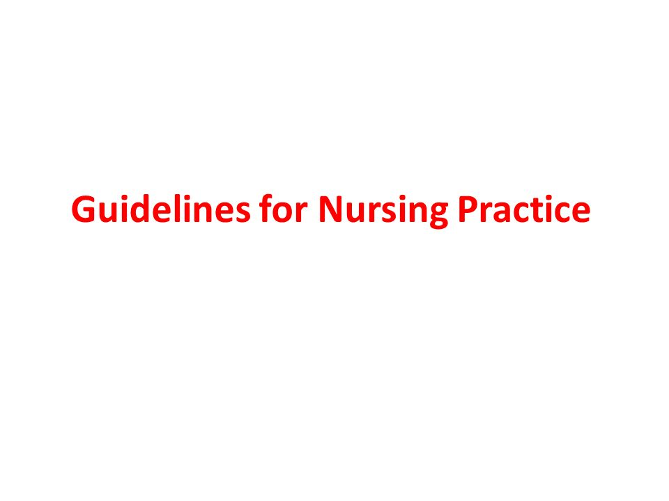 Guidelines for Nursing Practice