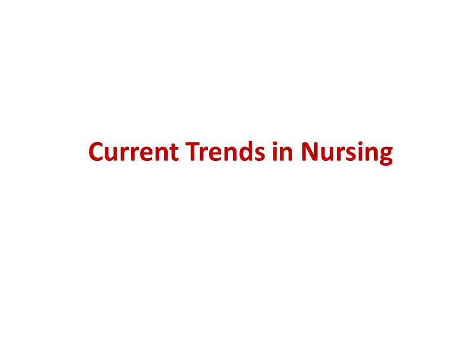 Current Trends in Nursing
