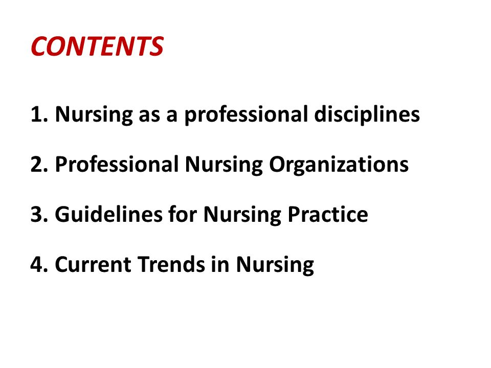 CONTENTS 1. Nursing as a professional disciplines 2.
