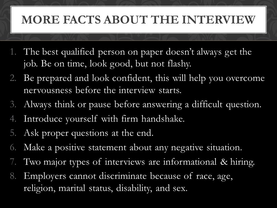 3) Asking Your Questions Always wait until the interviewer invites your questions.