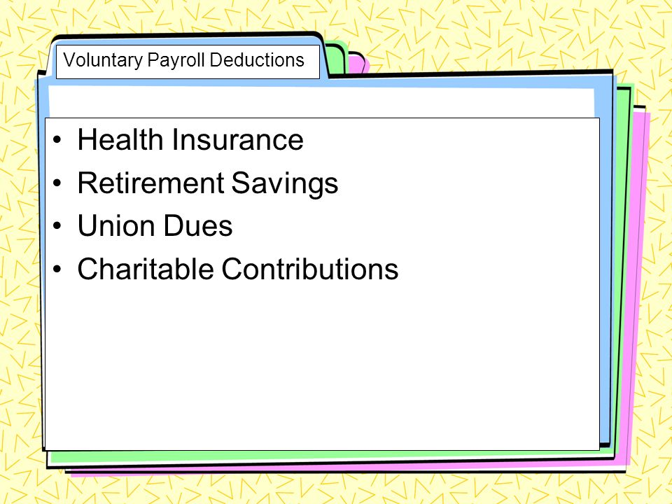 Voluntary Payroll Deductions Health Insurance Retirement Savings Union Dues Charitable Contributions