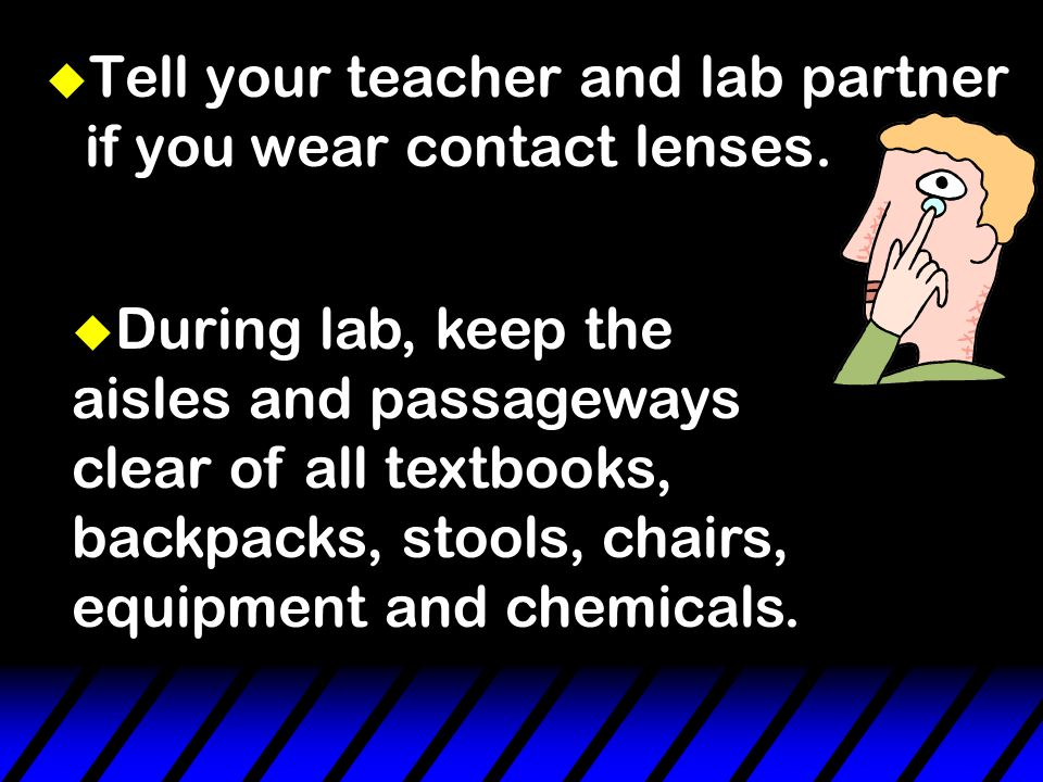 u The most important thing you can do to be safe is to familiarize yourself with the lab procedure before the lab.