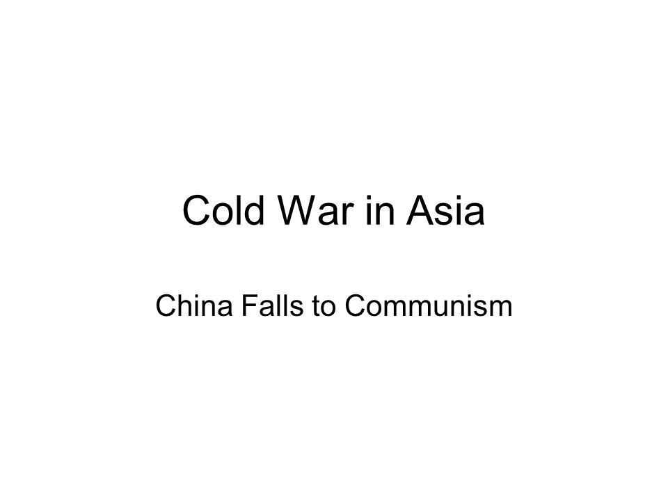 Cold War in Asia China Falls to Communism