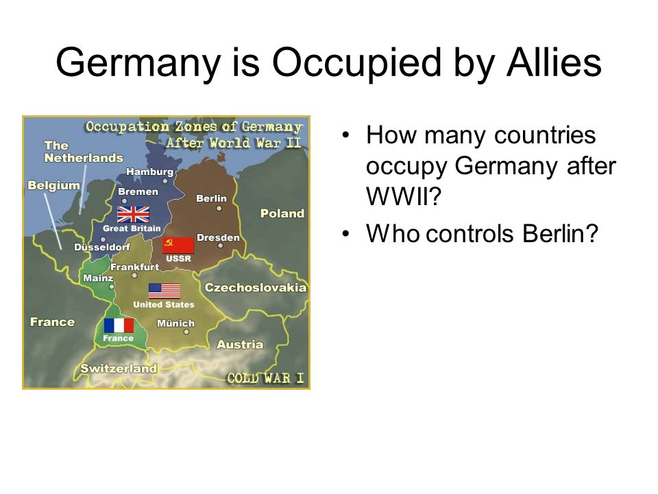 Germany is Occupied by Allies How many countries occupy Germany after WWII Who controls Berlin