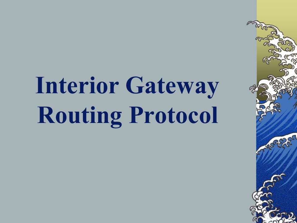 Interior Gateway Routing Protocol