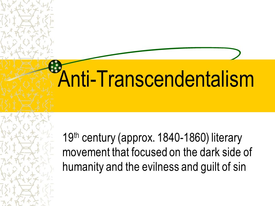 Anti-Transcendentalism 19 th century (approx.