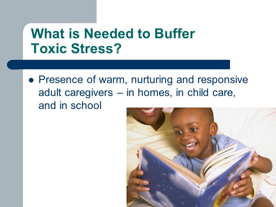 What is Needed to Buffer Toxic Stress.