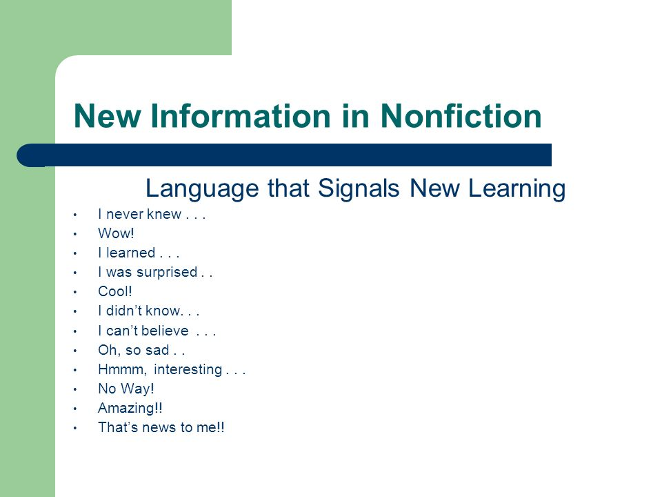New Information in Nonfiction Language that Signals New Learning I never knew...