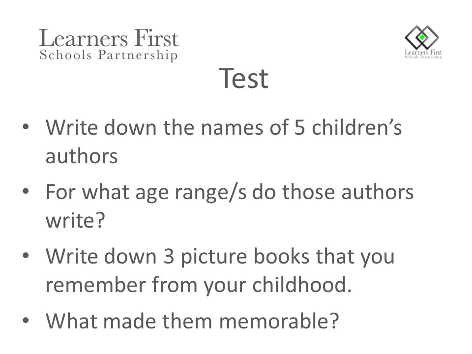 Write down the names of 5 children's authors For what age range/s do those authors write.