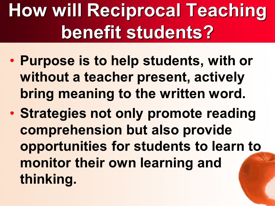 Purpose is to help students, with or without a teacher present, actively bring meaning to the written word.