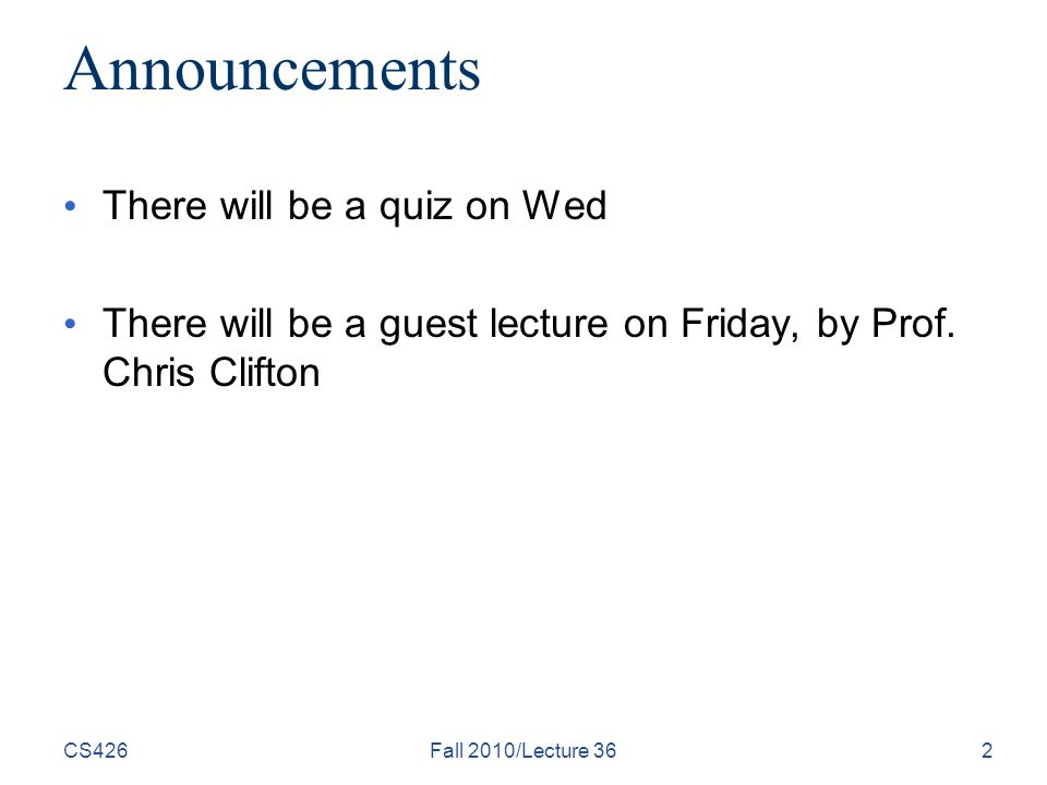 Announcements There will be a quiz on Wed There will be a guest lecture on Friday, by Prof.
