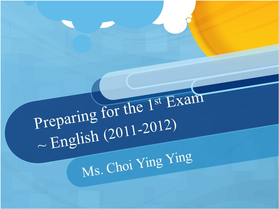 Preparing for the 1 st Exam ~ English ( ) Ms. Choi Ying Ying