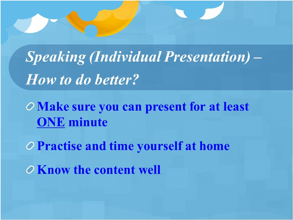 Speaking (Individual Presentation) – How to do better.