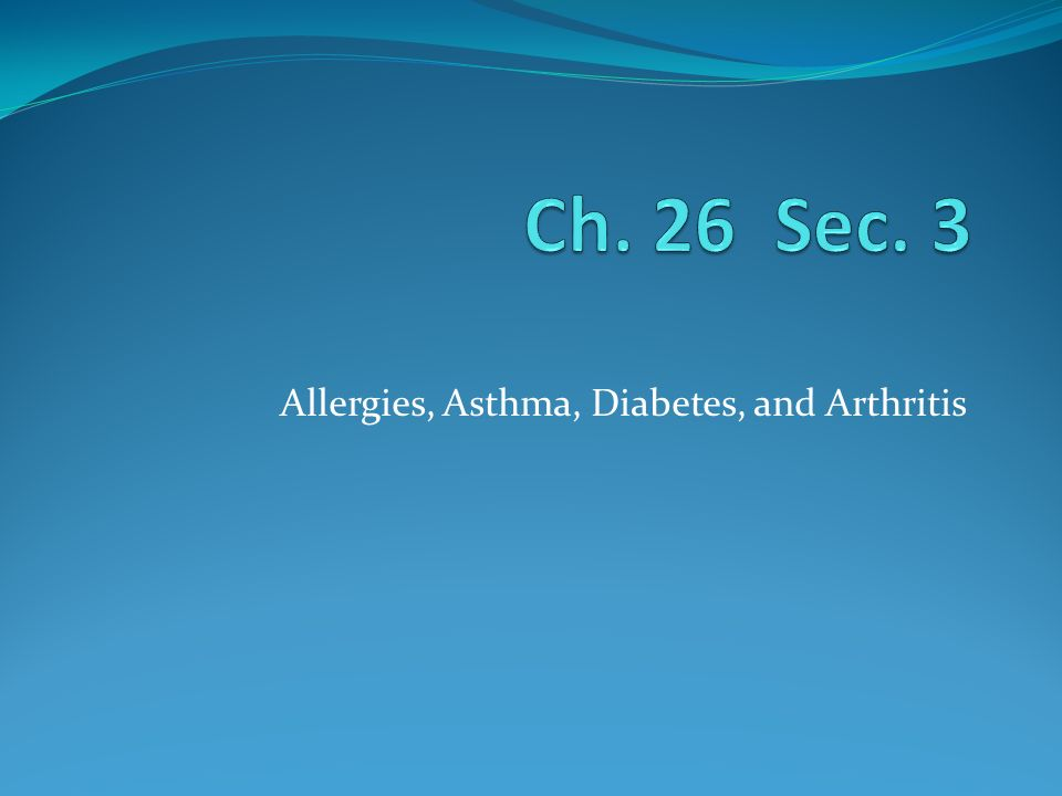 Allergies, Asthma, Diabetes, and Arthritis
