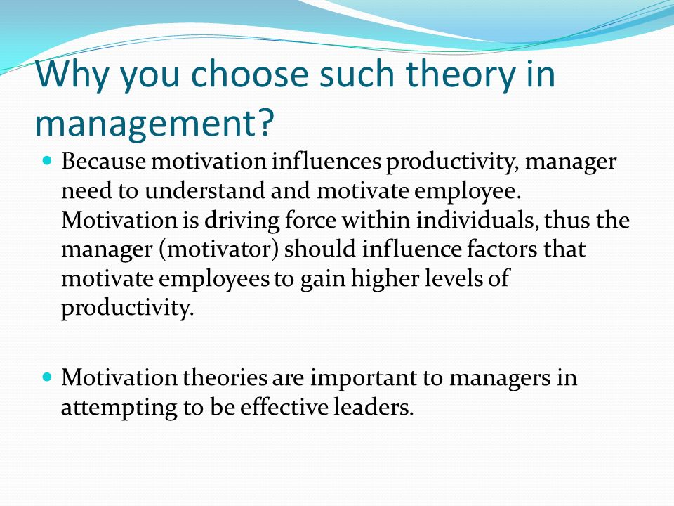 Why you choose such theory in management.